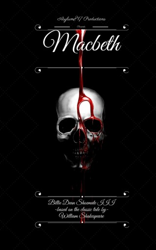 Asylum817 Productions Presents: Macbeth: A Retelling of the Classic Masterpiece by Shoemate III, Billie Dean