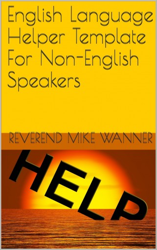 English Language Helper Template For Non-English Speakers: Generic & Spanish by Reverend Mike Wanner