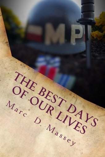 The Best Days of Our Lives by Marc D. Massey