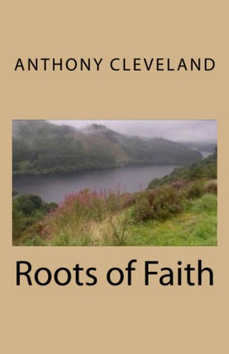 Roots of Faith by Anthony Cleveland
