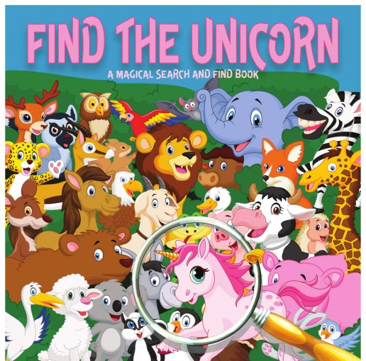 Find The Unicorn: A Magical Search And Find Book For 2-5 Year Olds (Search and Find Books For Children 1) by Little Explorer Books
