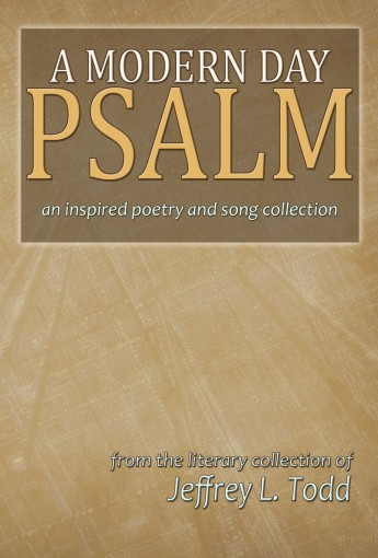 A Modern Day Psalm by Jeff Todd