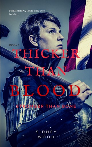 Thicker than Blood: Stronger than Bone by Sidney Wood