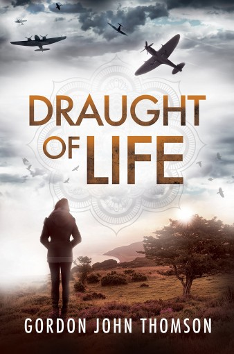 DRAUGHT OF LIFE: A Romantic Mystery Thriller by Gordon John Thomson