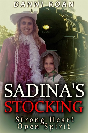 Sadina's Stocking: Strong Heart: Open Spirit by Danni Roan