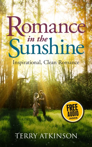 Romance in the Sunshine: A Short Story about Building Relationships FREE AUDIO by Terry Atkinson