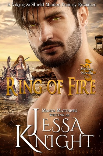 Ring of Fire, A Mythica Novella: A Viking & Shield Maiden Fantasy Romance by Jessa Knight