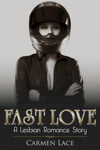 Fast Love: The Desire To Win Brings Them Together (Sports Love Series Book 2) by Carmen Lace