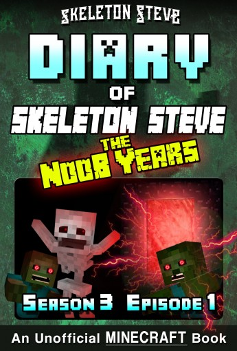 Diary of Minecraft Skeleton Steve the Noob Years – Season 3 Episode 1 (Book 13): Unofficial Minecraft Books for Kids, Teens, & Nerds – Adventure Fan Fiction … Collection – Skeleton Steve the Noo by Skeleton Steve
