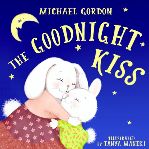Book For Kids: The Goodnight Kiss: (Children's book about a  Rabbit Who Can't Fall Asleep, Picture Books, Preschool Books, Ages 3-5, Baby Books, Kids Book, Bedtime Story) by Michael Gordon