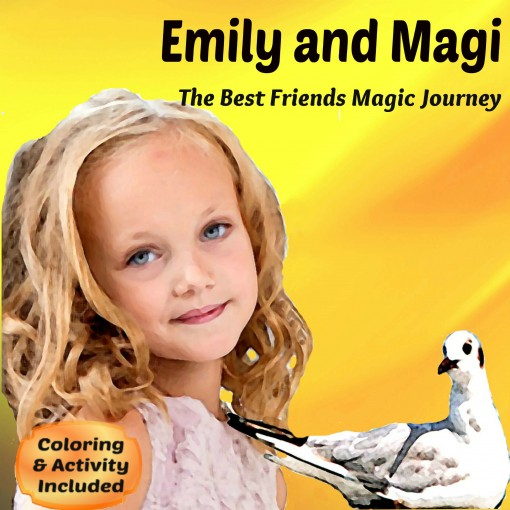 Emily and Magi: The Best Friends Magic Journey. An Illustrated Kids Educational Book, Children's Picture Book age 5 to 7 by Sylvia Yordanova