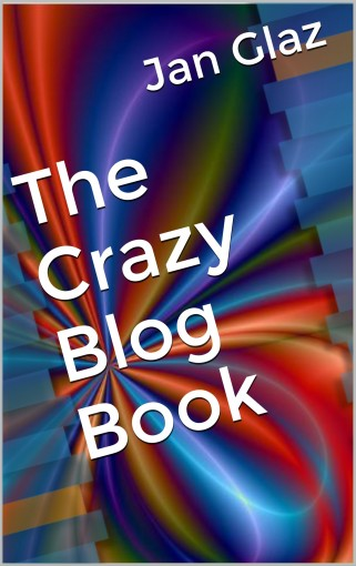 The Crazy Blog Book by Jan Glaz