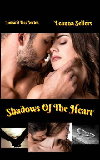 Shadows Of The Heart (Inward Ties Series Book 2) by Leanna Sellers