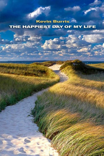 The Happiest Day of My Life by Kevin Burris