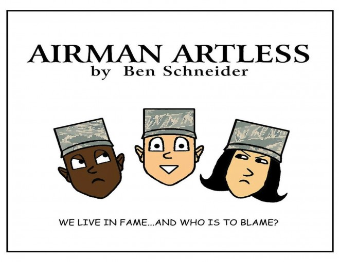 Airman Artless: We Live in Fame … And Who's to Blame? by Ben  Schneider