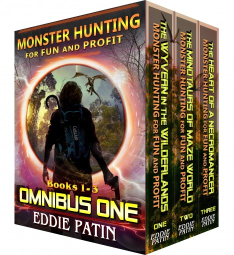 Monster Hunting for Fun and Profit OMNIBUS ONE (Books 1-3 Box Set): Monster Hunter – Multiverse & Time Travel Sci-fi Adventure Series Boxed Set by Eddie Patin