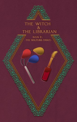 The Witch & The Librarian : Book #2: ~The Walpurgis Dance~ by Damian Stroud