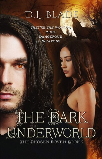 The Dark Underworld: A Paranormal Thriller (The Chosen Coven Book 2) by D.L. Blade