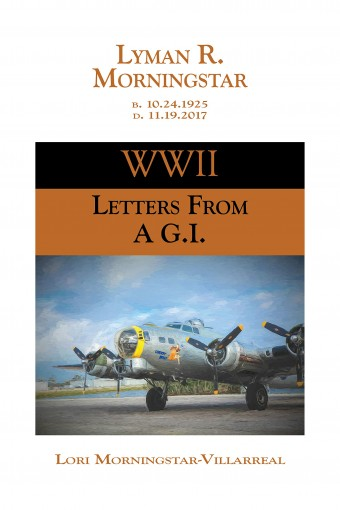 WWII Letters From a G.I. by Lori Villarreal
