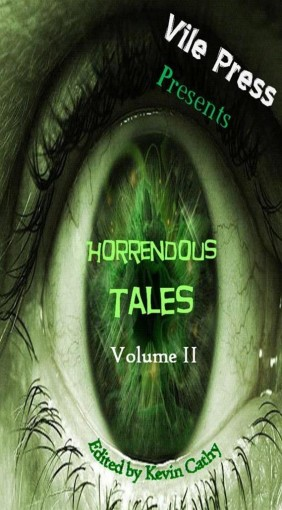 Vile Press Presents: Horrendous Tales (Volume II) by Capizzano IV, John