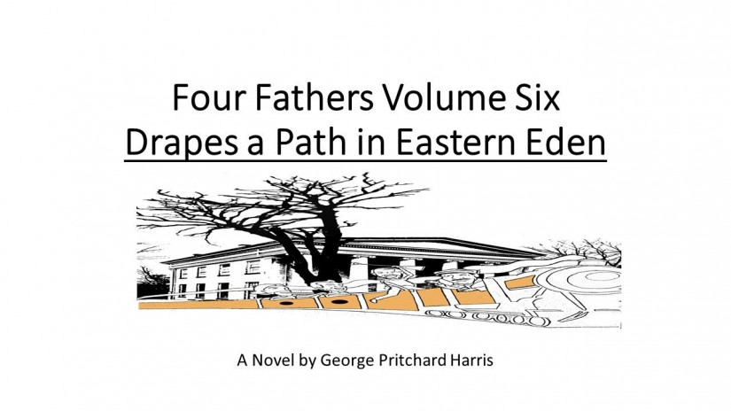 Drapes a Path in Eastern Eden (Four Fathers Book 6) by George Pritchard Harris