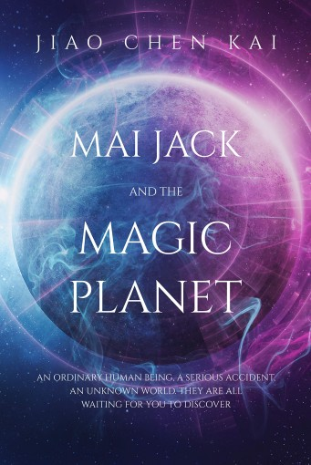 Mai Jack and the Magic Planet by CHEN KAI, JIAO