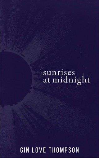 Sunrises at Midnight by Love Thompson, Gin
