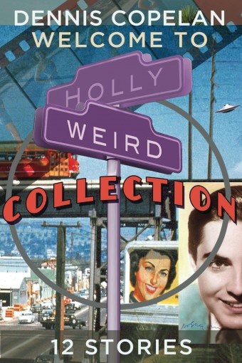 Welcome To Hollyweird Collection by Dennis Copelan