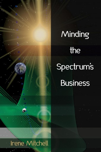 Minding the Spectrum's Business by Irene Mitchell