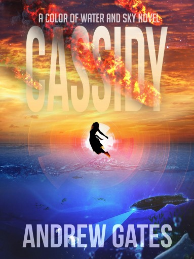 Cassidy (A Color of Water and Sky Novel) by Andrew Gates