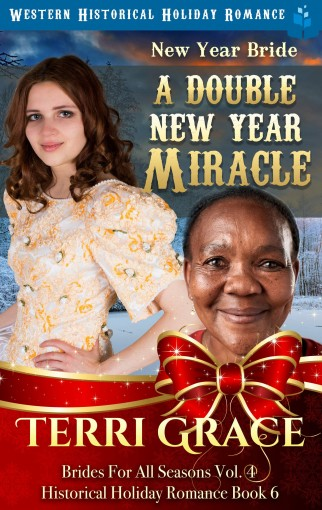 New Year Bride – A Double New Year Miracle: Western Historical Holiday Romance (Brides For All Seasons Volume 4 Book 6) by Terri Grace
