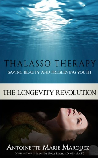 The Longevity Revolution: Thalasso Therapy by Antoinette Marquez