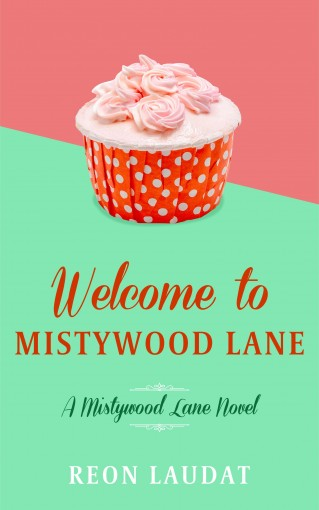 Welcome to Mistywood Lane (Mistywood Lane Book 1) by Reon Laudat