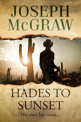 Hades to Sunset by Joseph McGraw