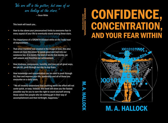 Confidence, Concentration And Your Fear Within: An Introductory Guide To Overcoming Fear by M.A. Hallock