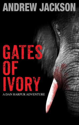 Gates Of Ivory: A Dan Harpur Adventure by Andrew Jackson