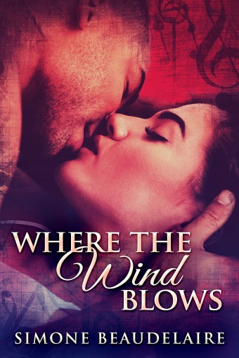 Where The Wind Blows: A Contemporary Interracial Romance by Simone Beaudelaire