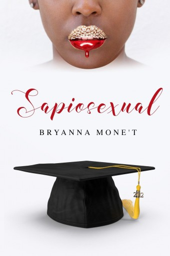 Sapiosexual by Bryanna Mone't