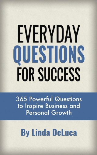 Everyday Questions For Success: 365 Powerful Questions to Inspire Business and Personal Growth (LD Leadership Development Book 3) by Linda DeLuca