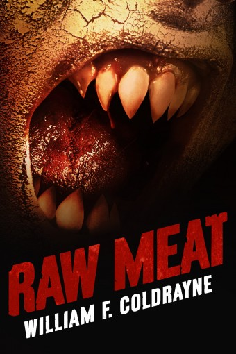 RAW MEAT by William F. Coldrayne