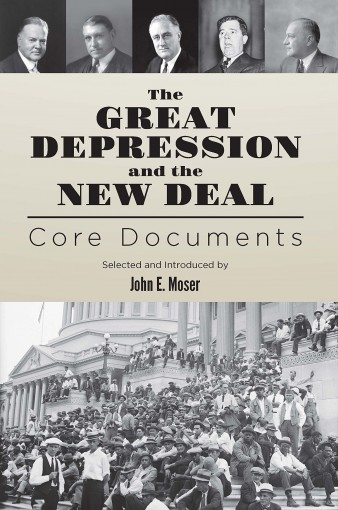 The Great Depression and the New Deal: Core Documents by John Moser