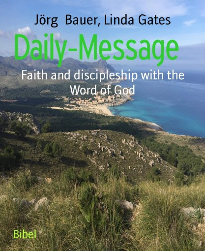Daily-Message: Faith and discipleship with the Word of God by Jörg Bauer