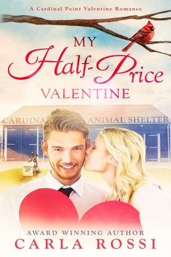 My Half-Price Valentine: A Cardinal Point Romance by Carla Rossi