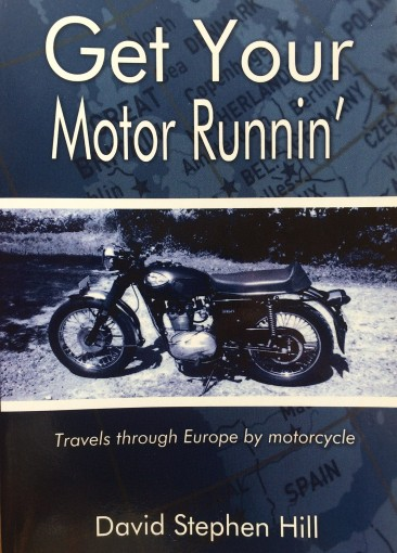 Get Your Motor Runnin': Travels Through Europe by Motorcycle by David Hill