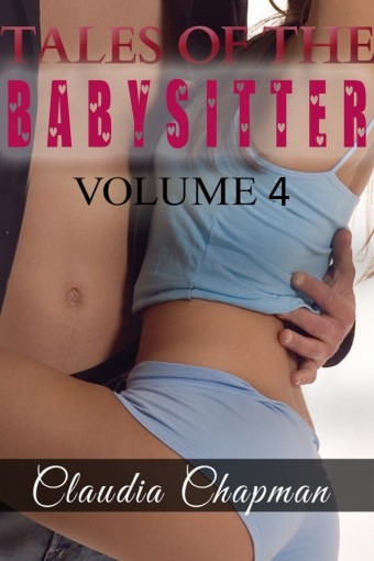 Tales Of The Babysitter Volume 4 (Older man younger woman, babysitter, short romance) by Claudia Chapman