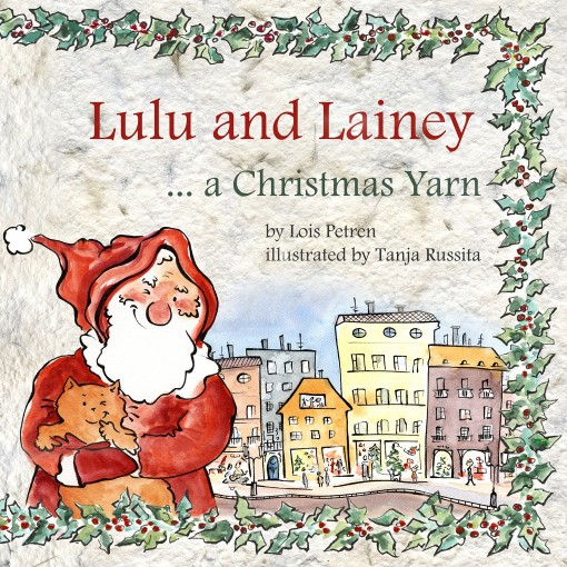 Lulu and Lainey … a Christmas Yarn by Lois A. Petren