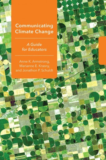 Communicating Climate Change: A Guide for Educators (Cornell Series in Environmental Education) by Anne K. Armstrong