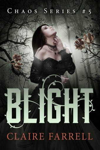Blight (Chaos Series Book 5) by Claire Farrell
