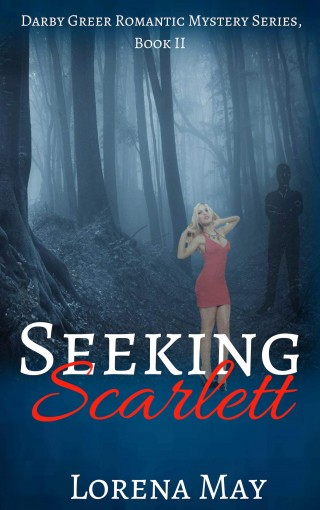 Seeking Scarlett (Darby Greer Romantic Mysteries) by Lorena May