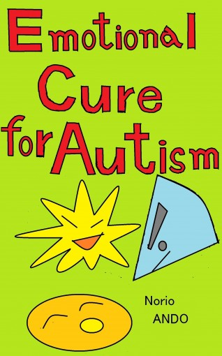 Emotional Cure for Autism: Unkown contribution of relaxed pleasure by Norio Ando